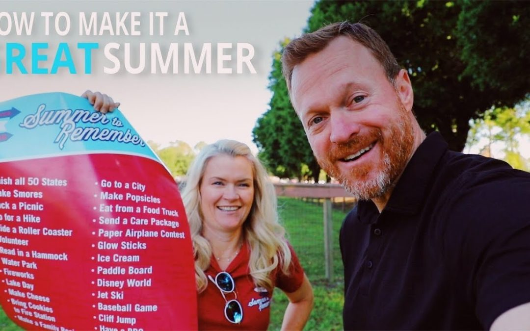 HOW TO MAKE IT A GREAT SUMMER… GUARANTEED!